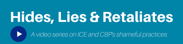 Hides, Lies & Retaliates: A video series on ICE and CBP's shameful practices